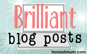 This blog entry has been featured on Honustmum.com as a Brilliant Blog Post.