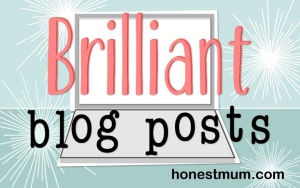 This Blog has been featured as a Brilliant Blog Post by Honestmum.com